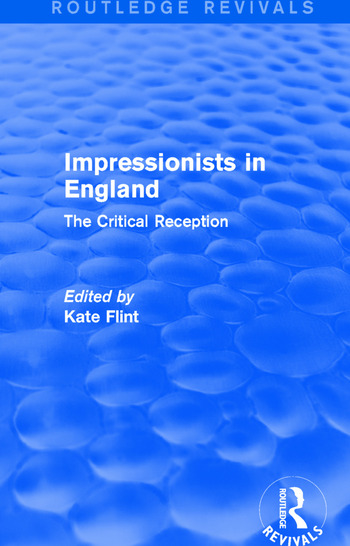 Impressionists in England (Routledge Revivals) The Critical Reception book cover