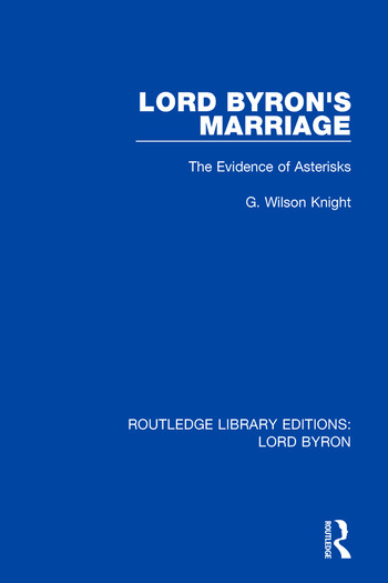 Lord Byron's Marriage The Evidence of Asterisks book cover