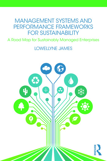 Management Systems and Performance Frameworks for Sustainability A Road Map for Sustainably Managed Enterprises book cover