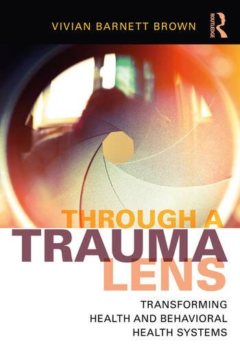 Through a Trauma Lens Transforming Health and Behavioral Health Systems book cover