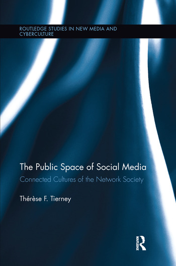 The Public Space of Social Media Connected Cultures of the Network Society book cover
