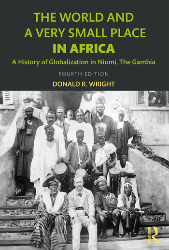 The World and a Very Small Place in Africa A History of Globalization in Niumi, the Gambia book cover