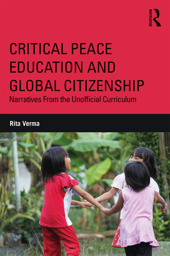 Critical Peace Education and Global Citizenship Narratives From the Unofficial Curriculum book cover