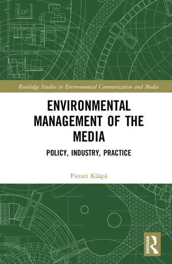 Environmental Management of the Media Policy, Industry, Practice book cover