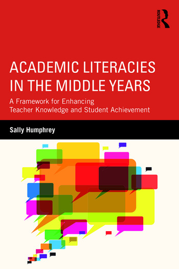 Academic Literacies in the Middle Years A Framework for Enhancing Teacher Knowledge and Student Achievement book cover