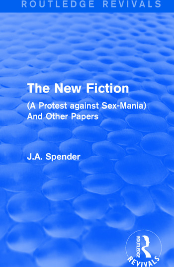 The New Fiction (A Protest against Sex-Mania) And Other Papers book cover