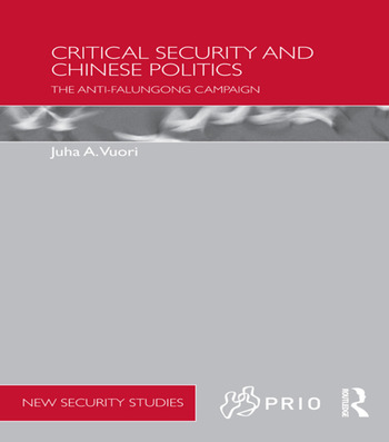 Critical Security and Chinese Politics The Anti-Falungong Campaign book cover