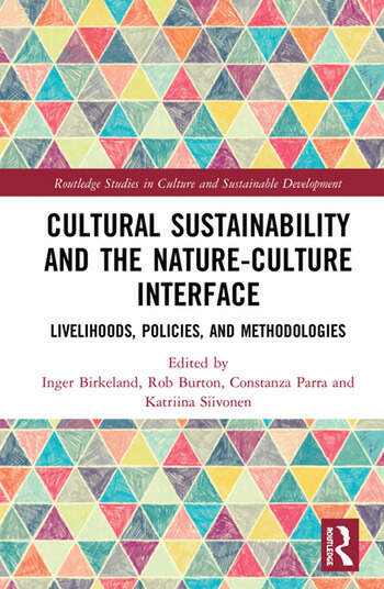 Cultural Sustainability and the Nature-Culture Interface Livelihoods, Policies, and Methodologies book cover