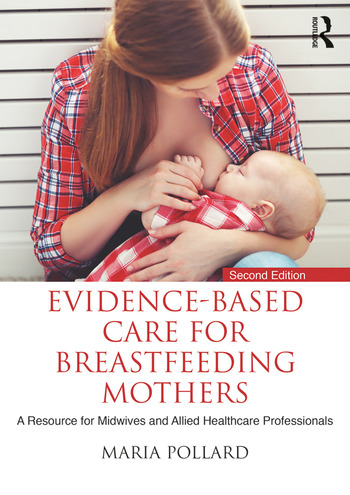 Evidence-based Care for Breastfeeding Mothers A Resource for Midwives and Allied Healthcare Professionals book cover