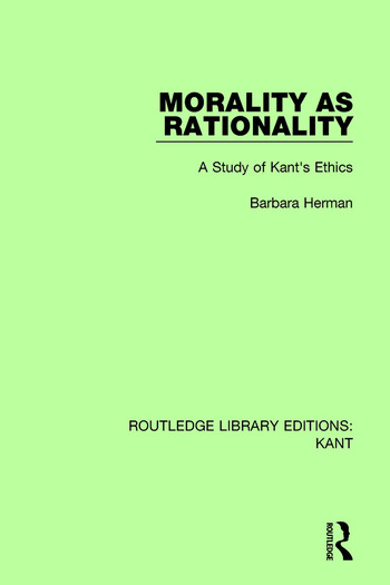 Morality as Rationality A Study of Kant's Ethics book cover