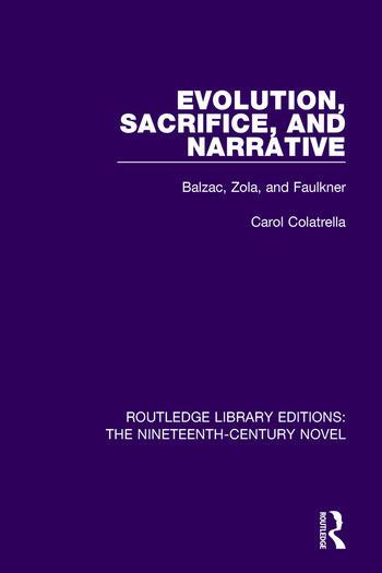 Evolution, Sacrifice, and Narrative Balzac, Zola, and Faulkner book cover