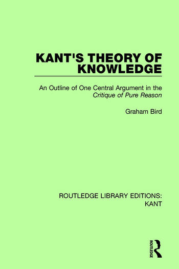 Kant's Theory of Knowledge An Outline of One Central Argument in the 'Critique of Pure Reason' book cover