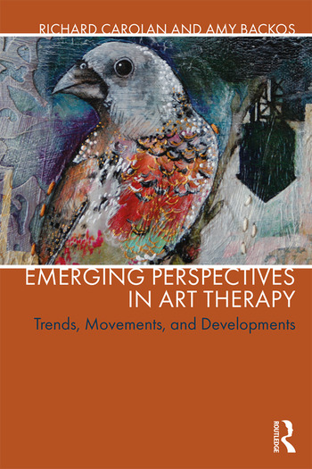 Emerging Perspectives in Art Therapy Trends, Movements, and Developments book cover