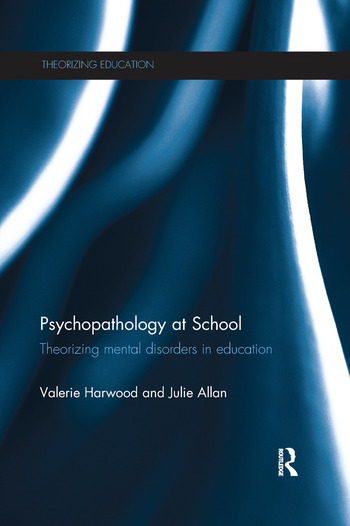 Psychopathology at School Theorizing mental disorders in education book cover