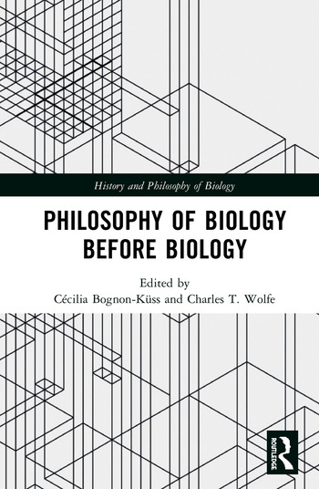 Philosophy of Biology Before Biology book cover