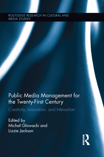 Public Media Management for the Twenty-First Century Creativity, Innovation, and Interaction book cover