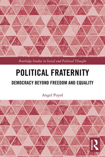 Political Fraternity Democracy beyond Freedom and Equality book cover