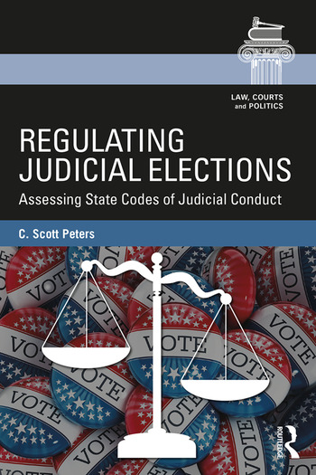 Regulating Judicial Elections Assessing State Codes of Judicial Conduct book cover