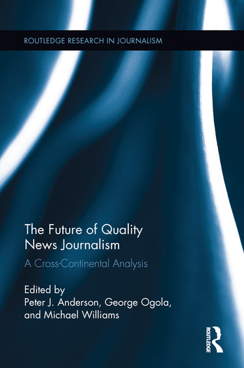 The Future of Quality News Journalism A Cross-Continental Analysis book cover