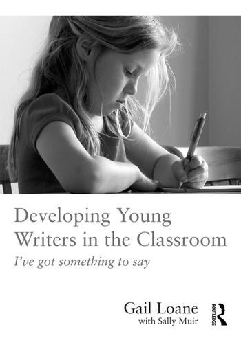 Developing Young Writers in the Classroom I've got something to say book cover