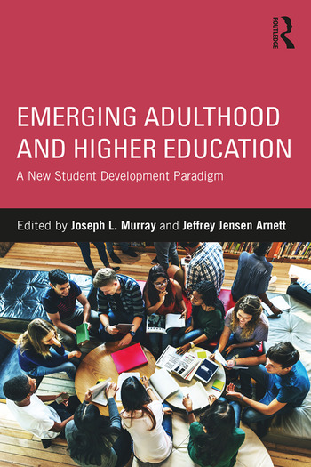 Emerging Adulthood and Higher Education A New Student Development Paradigm book cover