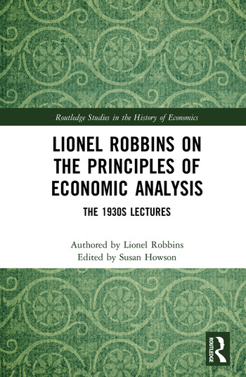 Lionel Robbins on the Principles of Economic Analysis The 1930s Lectures book cover