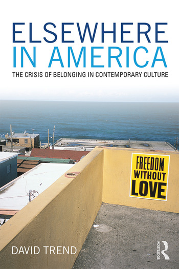 Elsewhere in America The Crisis of Belonging in Contemporary Culture book cover