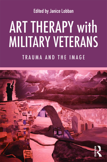Art Therapy with Military Veterans Trauma and the Image book cover