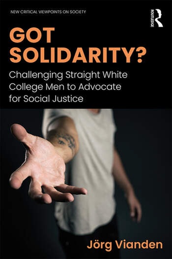 Got Solidarity? Challenging Straight White College Men to Advocate for Social Justice book cover
