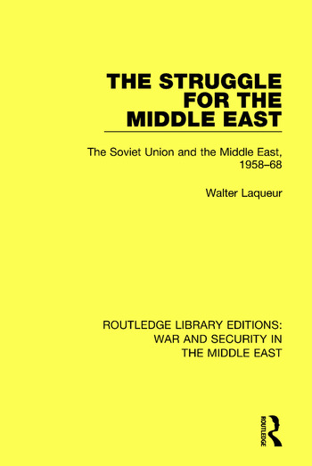 The Struggle for the Middle East The Soviet Union and the Middle East, 1958-68 book cover