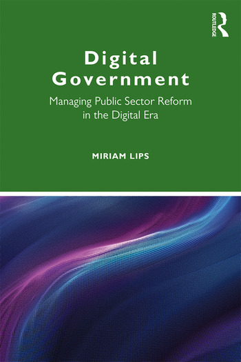 Digital Government Managing Public Sector Reform in the Digital Era book cover