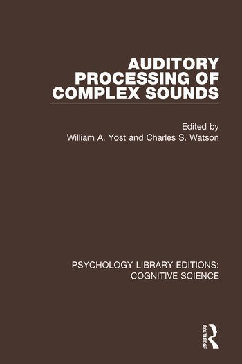 Auditory Processing of Complex Sounds book cover