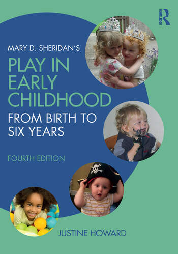 Mary D. Sheridan's Play in Early Childhood From Birth to Six Years book cover