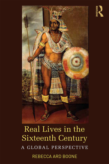 Real Lives in the Sixteenth Century A Global Perspective book cover