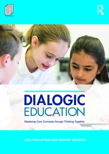 Dialogic Education Mastering core concepts through thinking together book cover