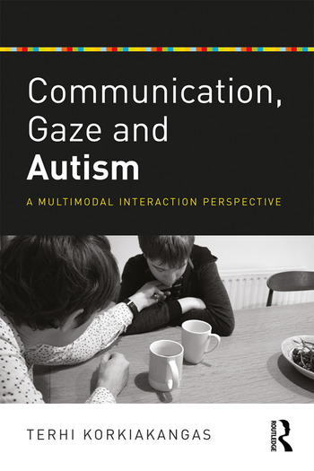 Communication, Gaze and Autism A Multimodal Interaction Perspective book cover