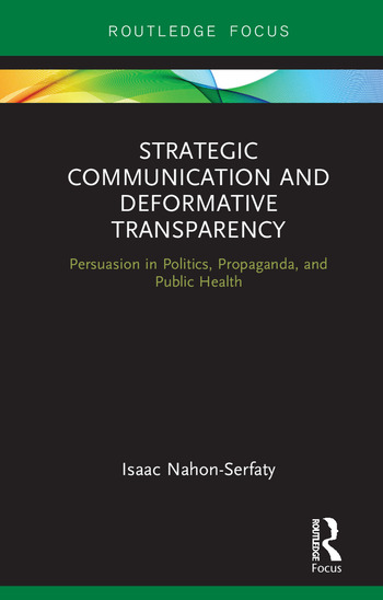 Strategic Communication and Deformative Transparency Persuasion in Politics, Propaganda, and Public Health book cover