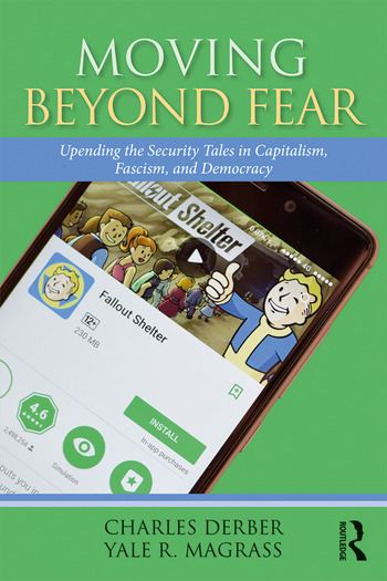 Moving Beyond Fear Upending the Security Tales in Capitalism, Fascism, and Democracy book cover