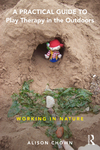 A Practical Guide to Play Therapy in the Outdoors Working in Nature book cover