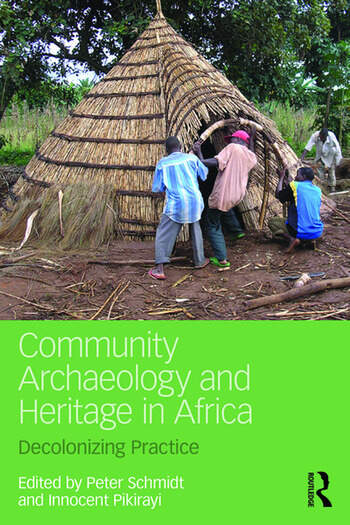 Community Archaeology and Heritage in Africa Decolonizing Practice book cover