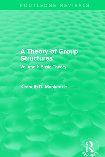 A Theory of Group Structures Volume I: Basic Theory book cover
