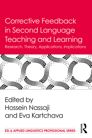 Corrective Feedback in Second Language Teaching and Learning Research, Theory, Applications, Implications book cover