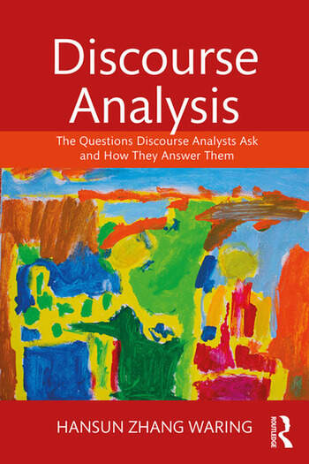 Discourse Analysis The Questions Discourse Analysts Ask and How They Answer Them book cover