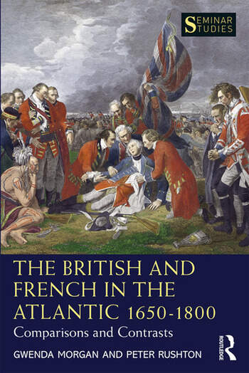 The British and French in the Atlantic 1650-1800 Comparisons and Contrasts book cover