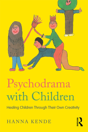Psychodrama with Children Healing children through their own creativity book cover