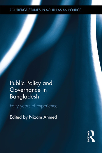 Public Policy and Governance in Bangladesh Forty Years of Experience book cover