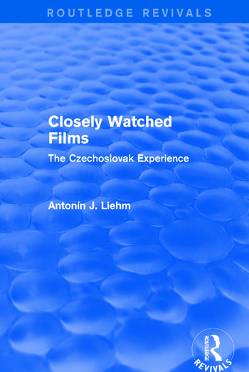 Closely Watched Films (Routledge Revivals) The Czechoslovak Experience book cover