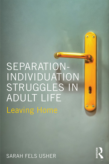 Separation-Individuation Struggles in Adult Life Leaving Home book cover