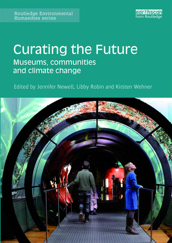 Curating the Future Museums, Communities and Climate Change book cover