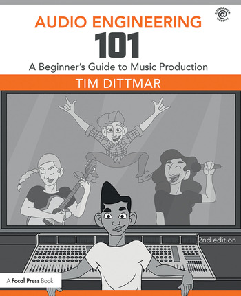 Audio Engineering 101 A Beginner's Guide to Music Production book cover